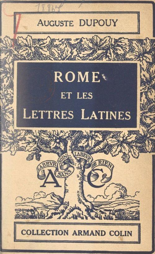 Rome et les Lettres latines  - Auguste Dupouy