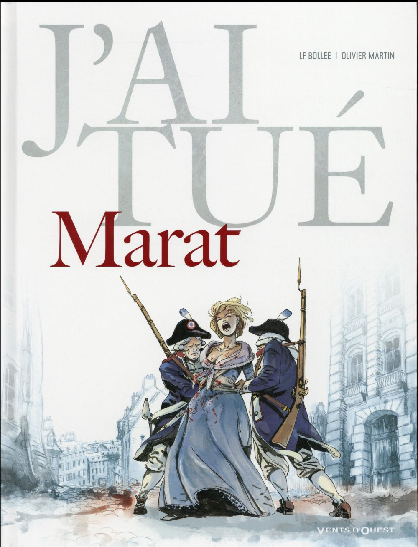 J'AI TUE ; Marat