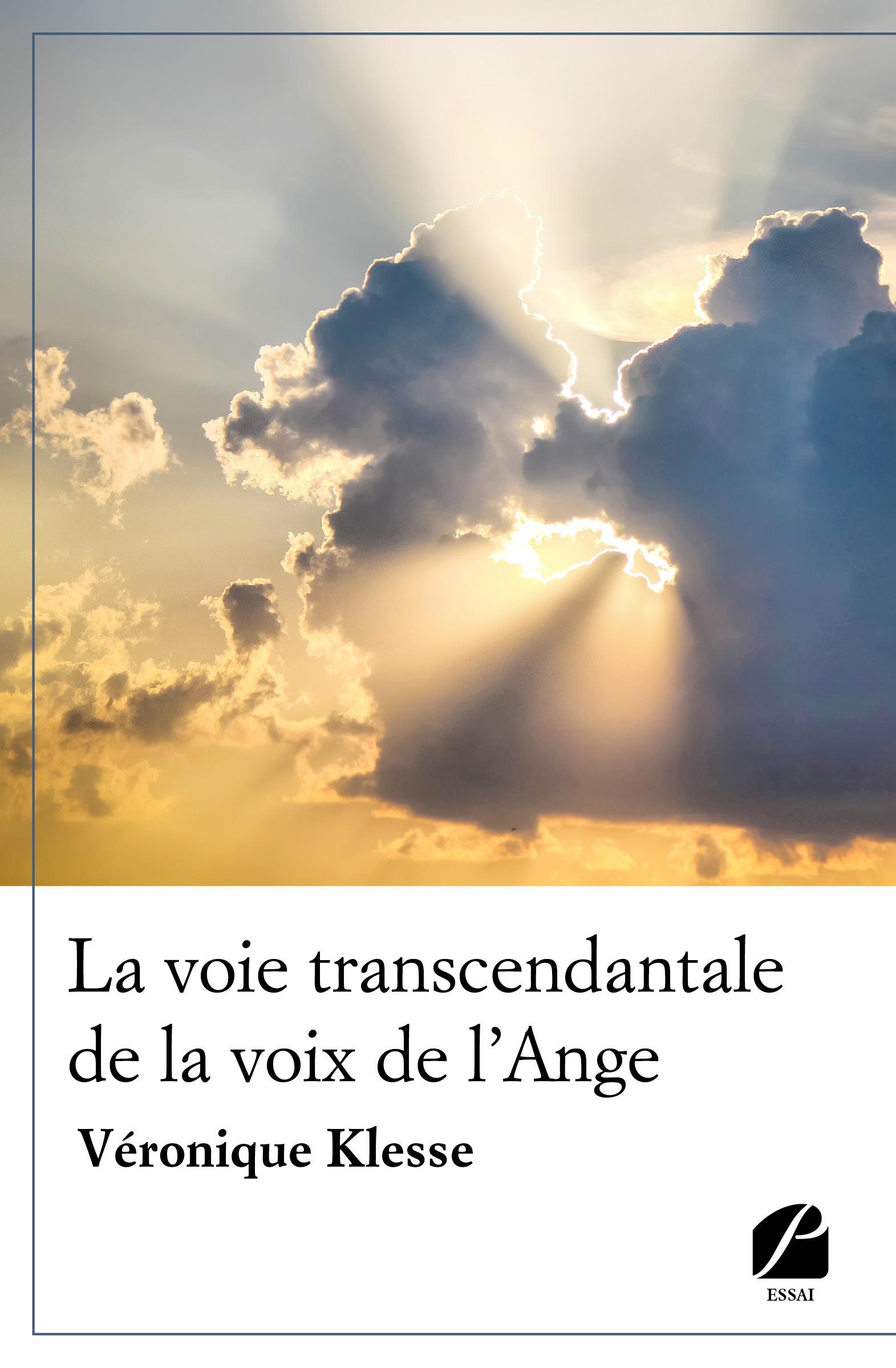 La voie transcendantale de la voix de l'ange  - Véronique Klesse