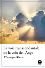 La voie transcendantale de la voix de l'ange  - Véronique Klesse - Veronique Klesse