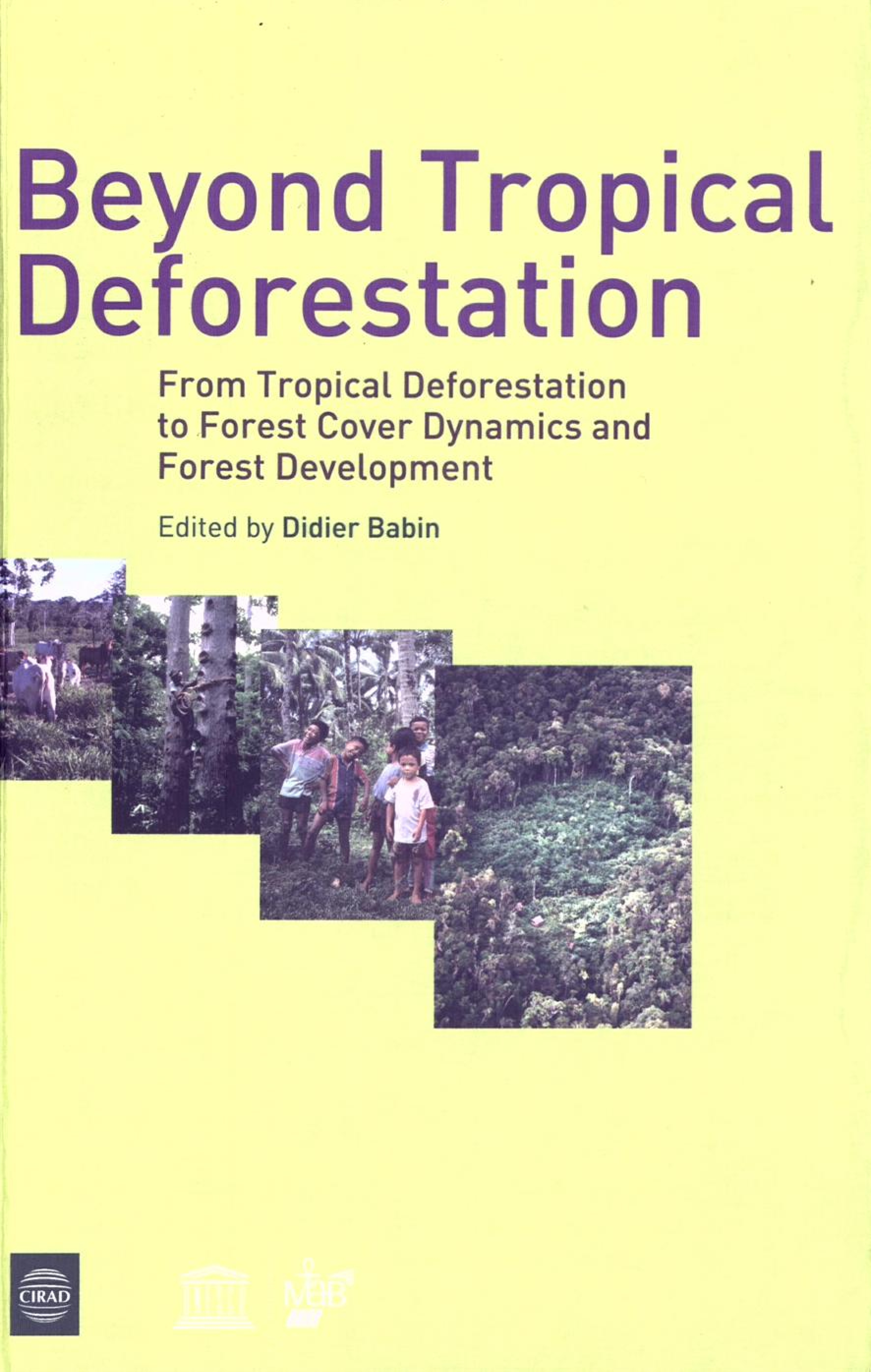 Beyond tropical deforestation - de la deforestation tropicale aux dynamiques for