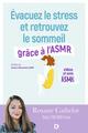 Évacuez le stress et retrouvez le sommeil grâce à l'ASMR  - Roxane Cathelot