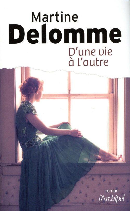 D'une vie à l'autre  - Martine Delomme