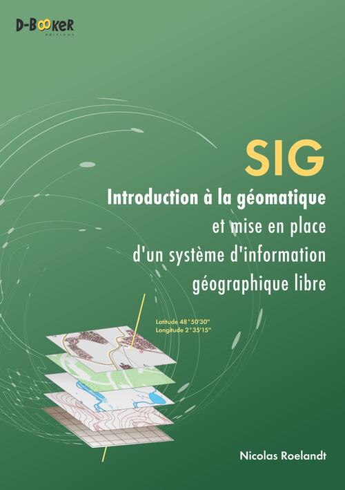 SIG ; introduction à la géomatique et mise en place d'un système géographique libre