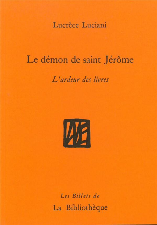 Le démon de saint Jérôme ; l'ardeur des livres