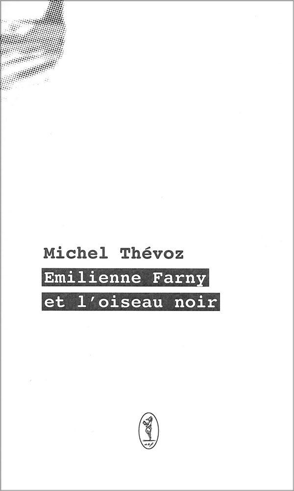 Emilienne Farny et l'oiseau noir