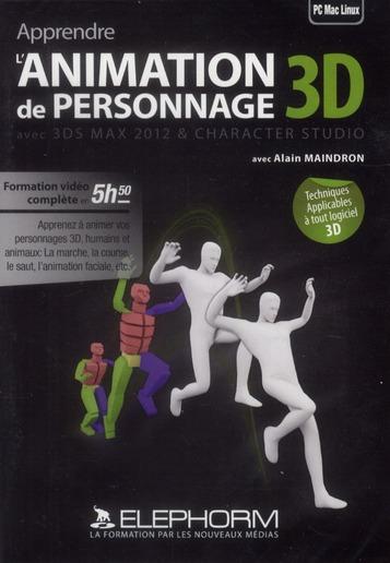 Apprendre 3ds Max 2012 ; L'Animation De Personnages. Formationen Tutoriel Video Sur 3ds Max