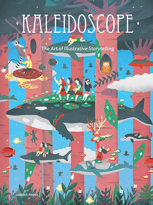 Kaleidoscope ; the art of illustrative storytelling