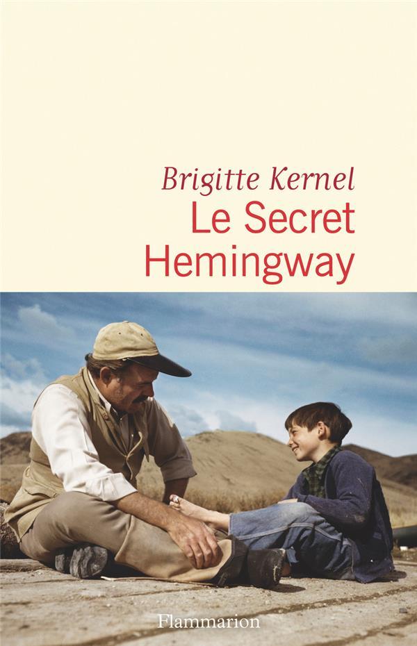 KERNEL, BRIGITTE - LE SECRET HEMINGWAY
