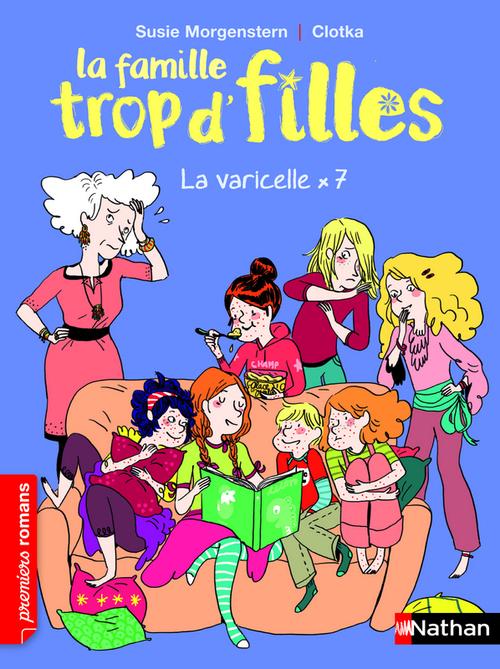 La famille trop d'filles ; la varicelle x 7