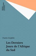 Vente Livre Numérique : Les Derniers Jours de l'Afrique du Sud  - Charles Zorgbibe