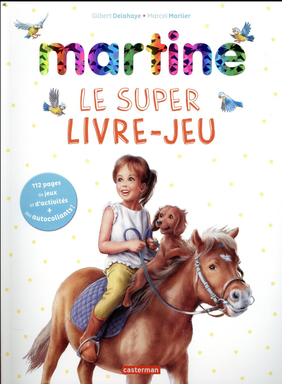 Martine ; le super livre-jeu
