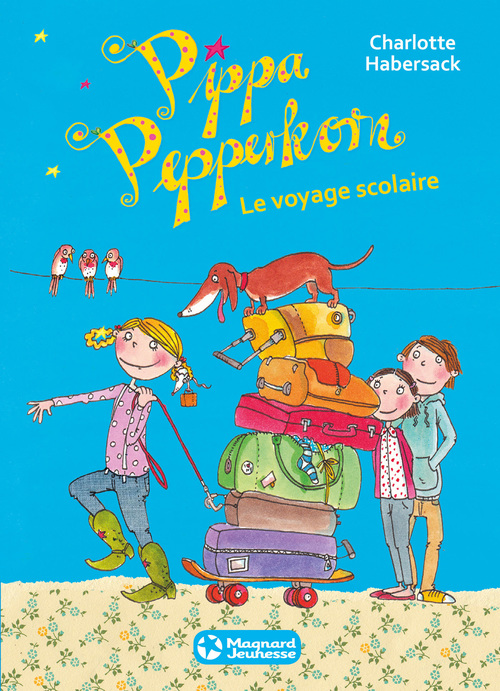 Pippa Pepperkorn T.4 ; le voyage scolaire