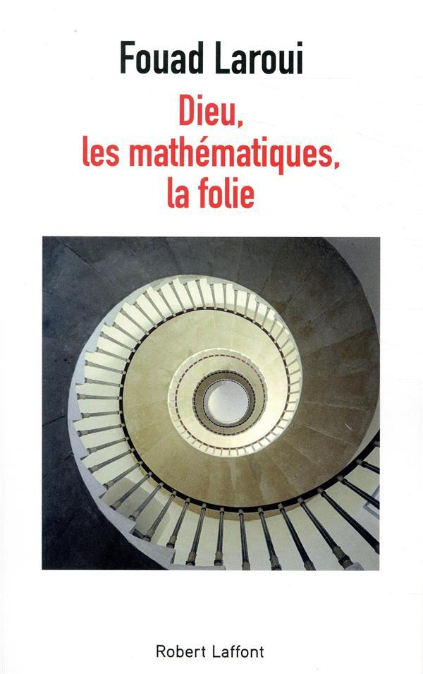Dieu, Les Mathematiques, La Folie