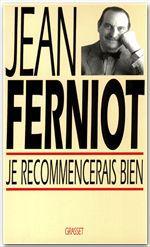 Je recommencerais bien  - Jean Ferniot