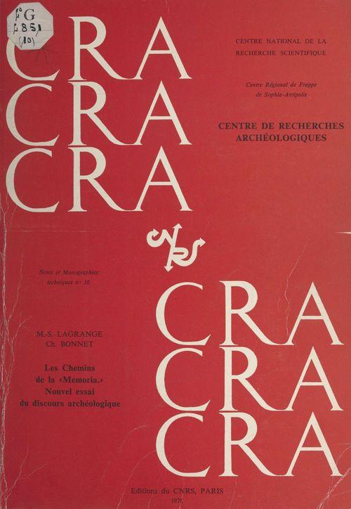 Les chemins de la memoria : nouvel essai d'analyse du discours archéologique