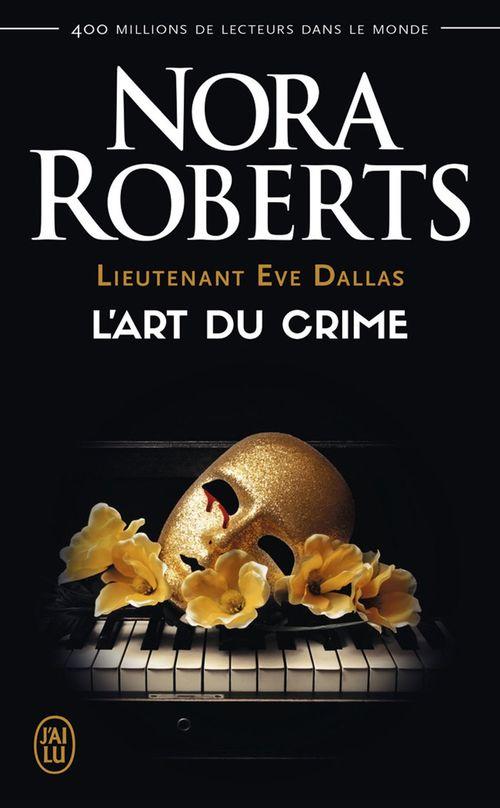 Lieutenant Eve Dallas ; l'art du crime