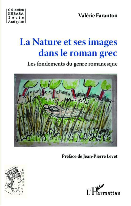 La nature et ses images dans le roman grec ; les fondements du genre romanesque
