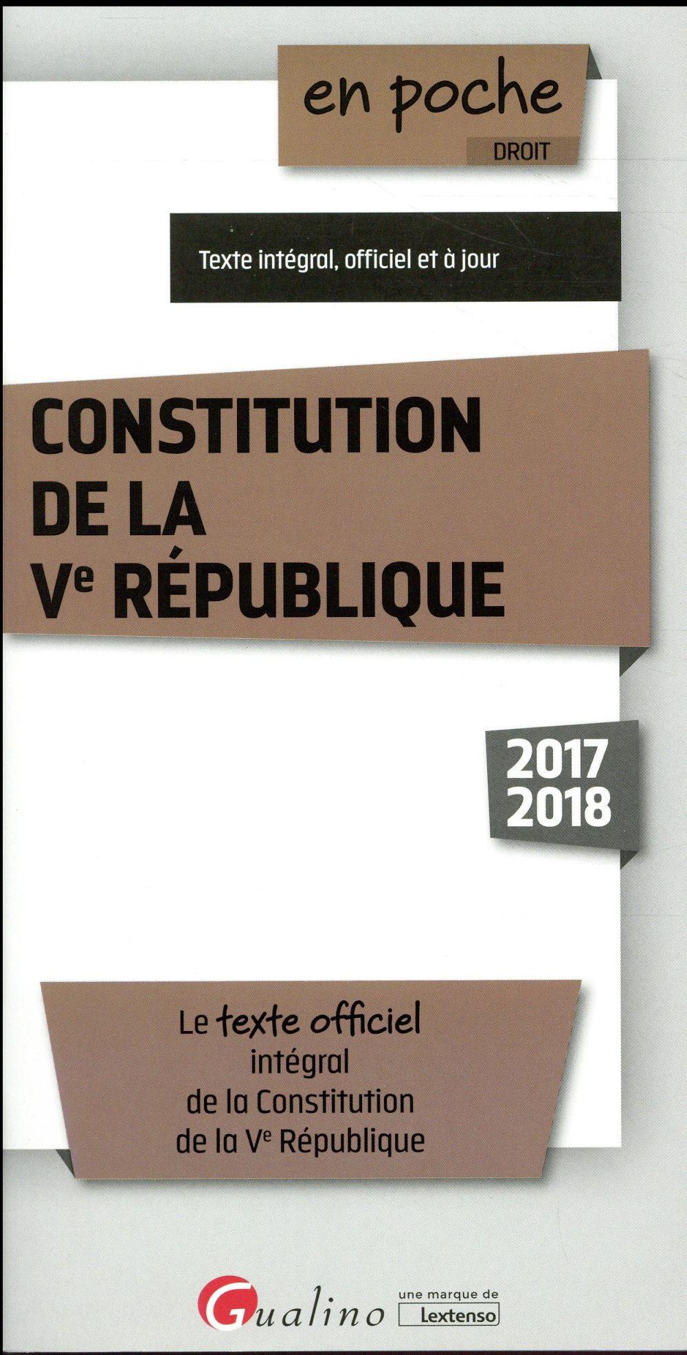 Constitution de la Ve République (édition 2017/2018)