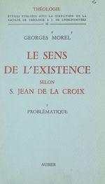 Le sens de l'existence selon Saint Jean de la Croix (1). Problématique