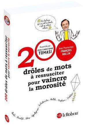 200 DROLES DE MOTS A RESSUSCITER POUR VAINCRE LA MOROSITE