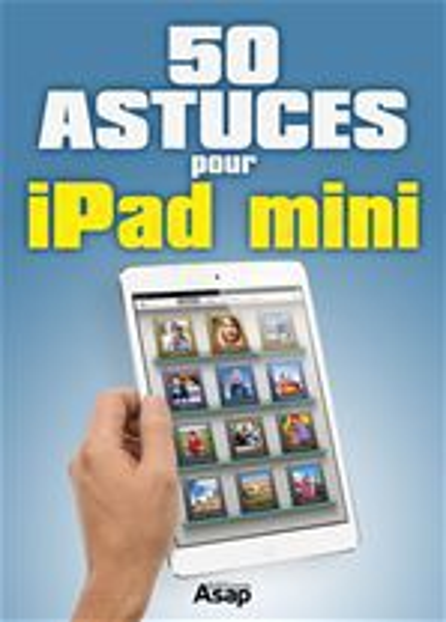 50 astuces pour iPad mini