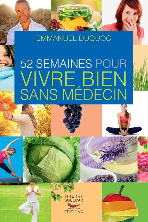 52 semaines pour vivre bien sans médecin  - Emmanuel Duquoc