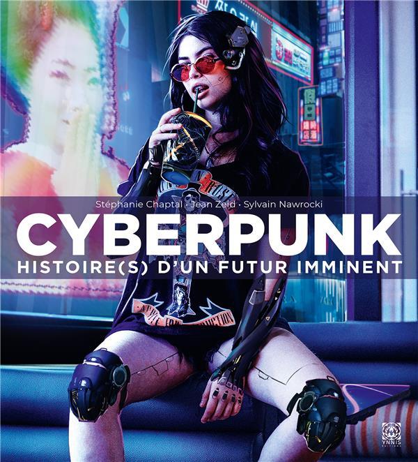 Cyberpunk ; histoire(s) d'un futur imminent