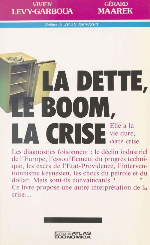 La dette, le boom, la crise