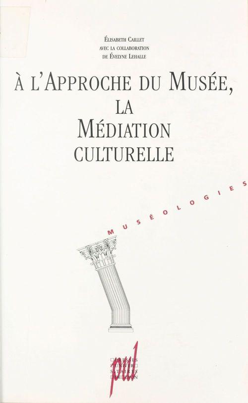 À l'approche du Musée, la médiation culturelle