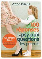 Vente Livre Numérique : 100 réponses de psy aux questions des parents  - Anne Bacus