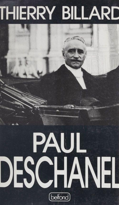 Paul Deschanel (1855-1922)  - Thierry Billard