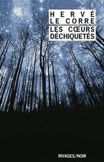 Vente Livre Numérique : Les Coeurs déchiquetés  - Hervé Le Corre