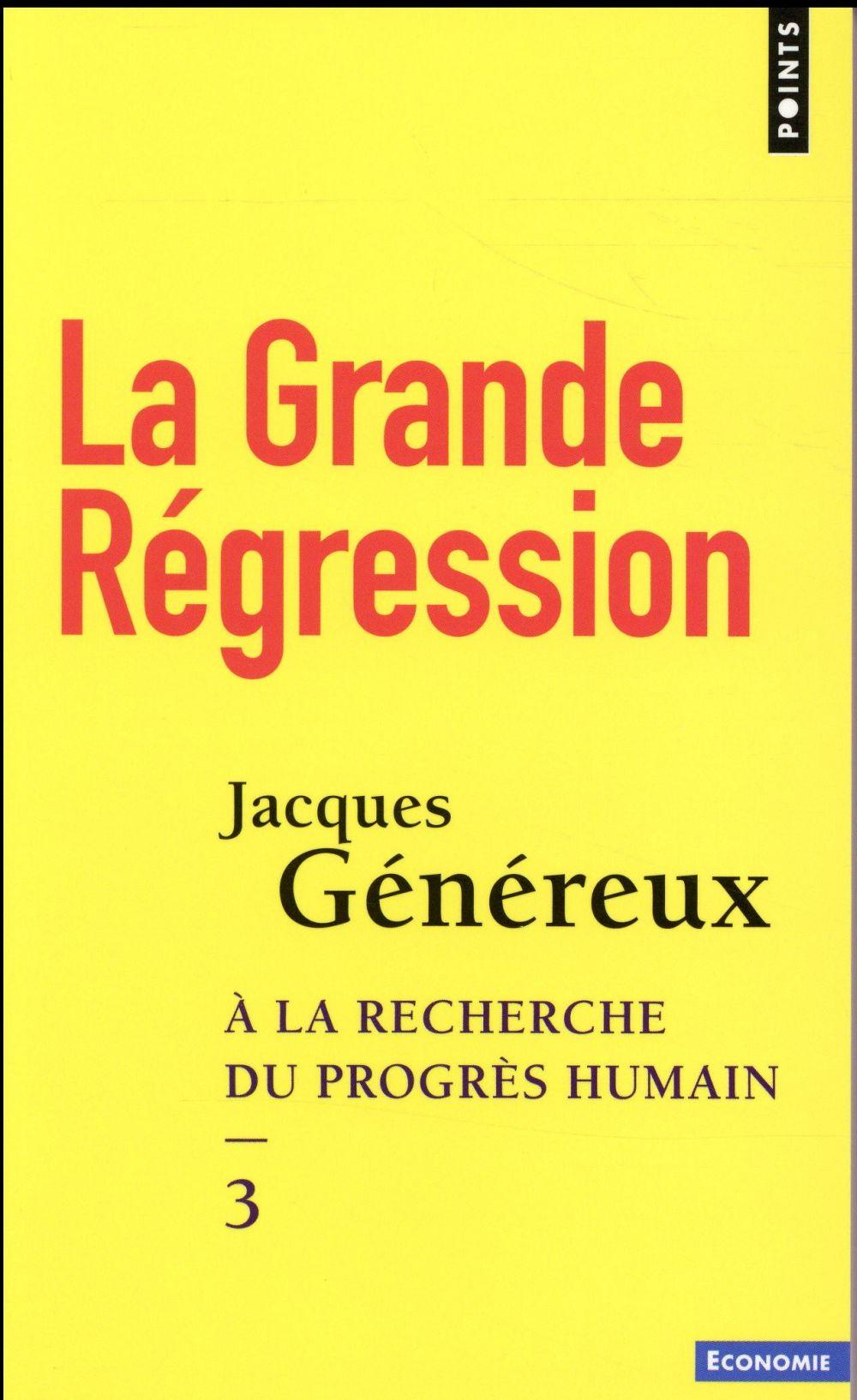 à la recherche du progrès humain t.3 ; la grande régression