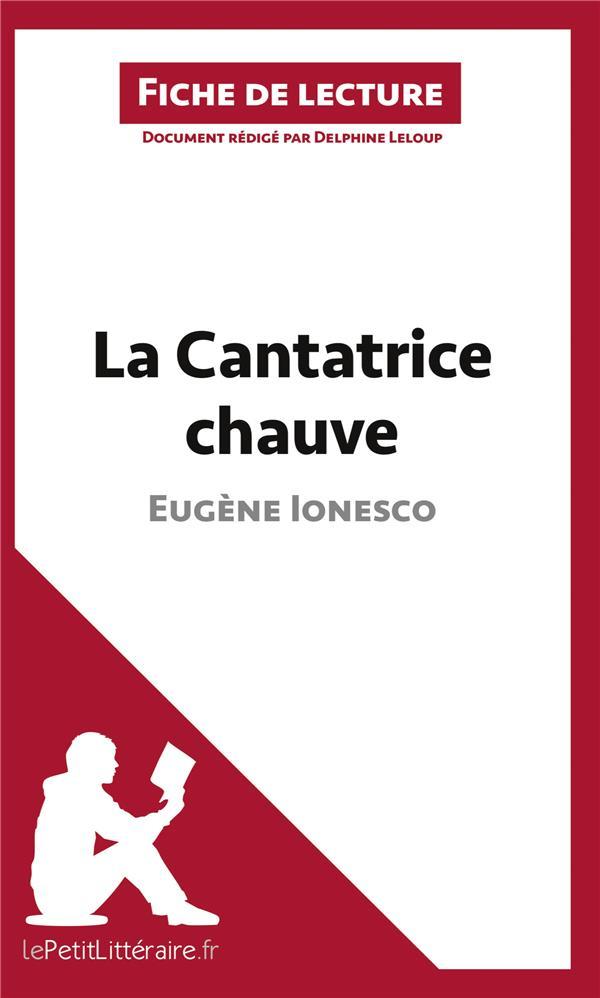 Fiche de lecture ; la cantatrice chauve d'Eugène Ionesco : analyse complète de l'oeuvre et résumé