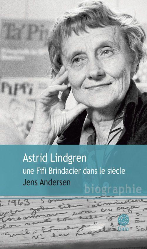 Astrid Lindgren, une Fifi Brindacier dans le siècle