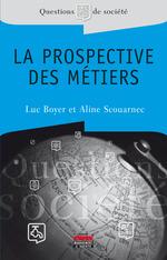 Vente Livre Numérique : La prospective des métiers  - Luc BOYER - Aline SCOUARNEC