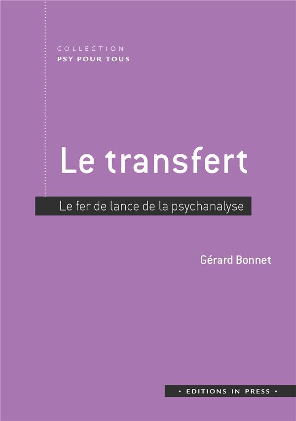 LE TRANSFERT  -  FER DE LANCE DE LA PSYCHANALYSE BONNET, GERARD