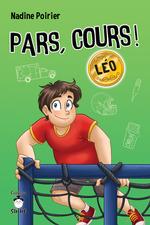 Pars, cours ! Léo  - Nadine Poirier