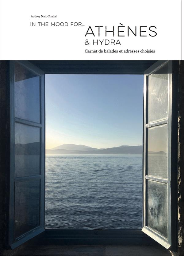 In the mood for… ; Athènes & Hydra