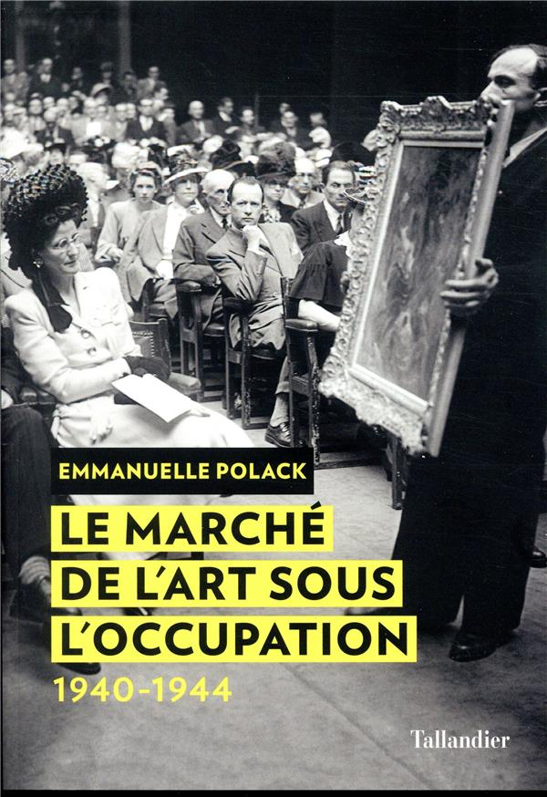Le marché de l'art sous l'Occupation 1940-1944