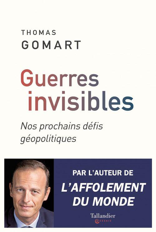 Guerres invisibles ; nos prochains défis géopolitiques