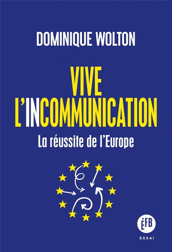 Vive L'Incommunication ; La Reussite De L'Europe