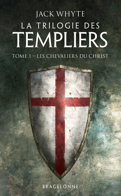 La trilogie des Templiers T.1 ; les chevaliers du Christ