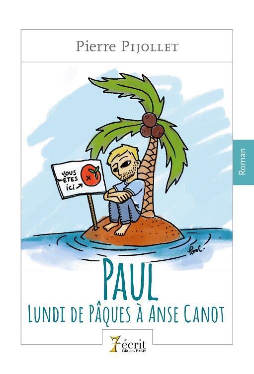 Paul ; lundi de Pâques à Anse Canot