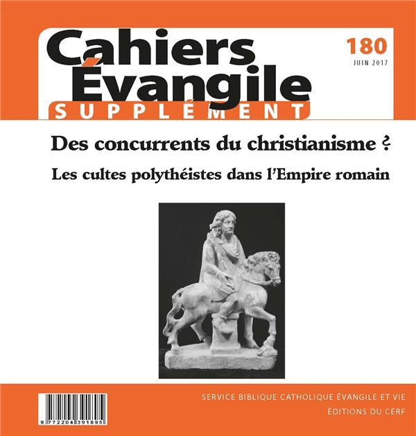CAHIERS EVANGILE SUPPLEMENT - NUMERO 180 DES CONCURRENTS DU CHRISTIANISME ?