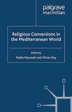 Vente EBooks : Religious Conversions in the Mediterranean World  - O. Roy - N. Marzouki