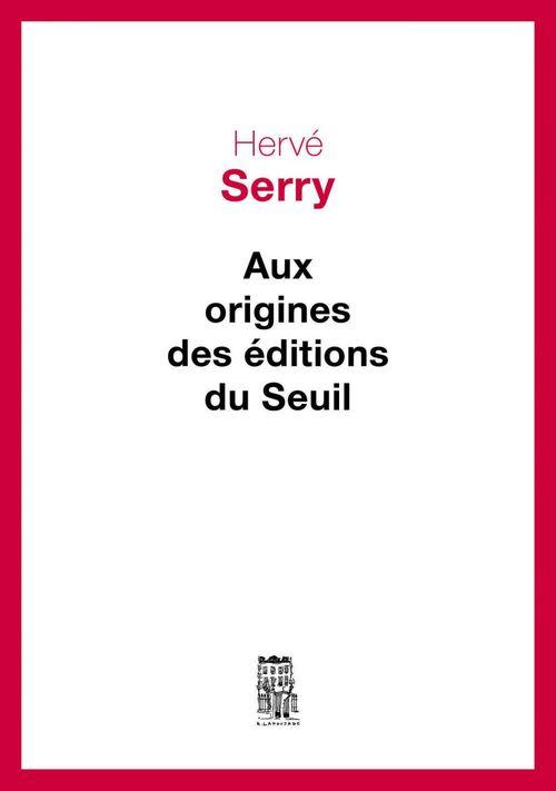 Aux origines des Editions du Seuil
