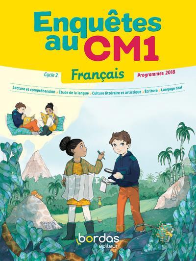 Enquetes Au Cm1 Francais Manuel Eleve Edition 2019 Collectif Bordas Grand Format Librairie Des Outre Mer