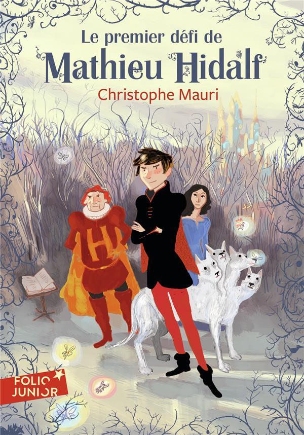 MATHIEU HIDALF, 1 : LE PREMIER DEFI DE MATHIEU HIDALF Mauri Christophe